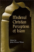 Medieval Christian Perceptions of Islam