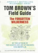 Penguin Putnam 103702 Field Guide to the Forgotten Wilderness Tom Brown Book