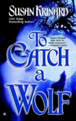 To Catch a Wolf