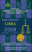 Super Horoscope Libra: 2008