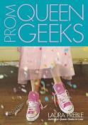 Prom Queen Geeks