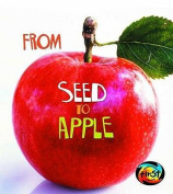 From Seed to Apple (Young Explorer