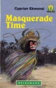 Masquerade Time (Junior African Writers