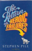 The Return of Heroic Failures