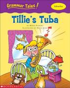 Tillie's Tuba (Grammar Tales)