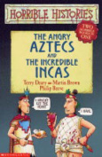 The Angry Aztecs and the Incredible Incas