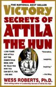 The Victory Secrets of Attila the Hun