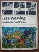 Free Weaving on Frame and Loom