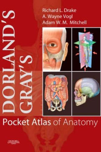 Dorland's/Gray's Pocket Atlas of Anatomy (Dorland's Medical Dictionary).