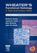 Wheater's Functional Histology : A Text and Colour Atlas