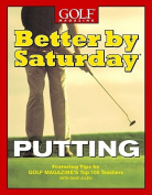 Better by Saturday Putting