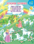The Land of Unicorns [With 75 Reusable Stickers]