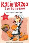 Don't Be Such a Turkey! (Katie Kazoo Switcheroo