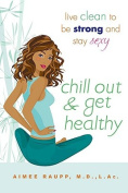 Chill Out and Get Healthy