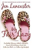American Book 417211 My Fair Lazy