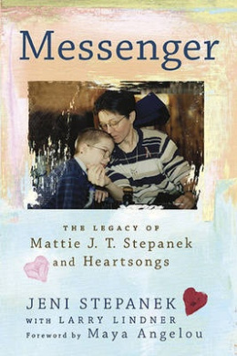 American Book 399618 Messenger: The Legacy of Mattie J.T. Stepanek and Heartsongs