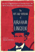 Ayers : Wit and Wisdom of Abraham Lincoln