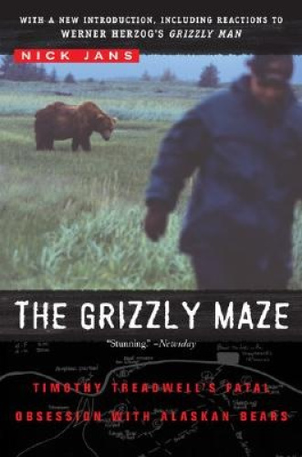American Book 307071 The Grizzly Maze: Timothy Treadwells Fatal Obsession with