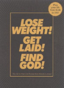 Lose Weight! Get Laid! Find God!
