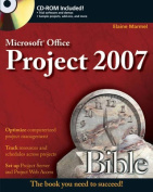 Microsoft Project 2007 Bible [With CDROM]