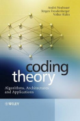 Coding Theory - Algorithms, Architectures and     Applications