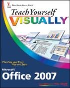 Teach Yourself Visually Microsoft Office 2007 (Teach Yourself Visually