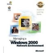 ALS Managing a Microsoft Windows 2000 Network Environment