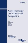Novel Processing of Ceramics and Composites