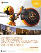 Introducing Character Animation with Blender [With Dvdrom]