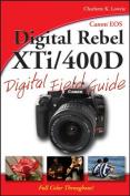 Canon EOS Digital Rebel XTi / 400D Digital Field Guide