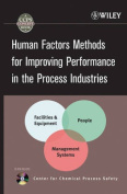 Human Factors Methods for Improving Performance in the Process Industries [With CDROM]