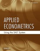 Applied Econometrics Using the Sas (R) System