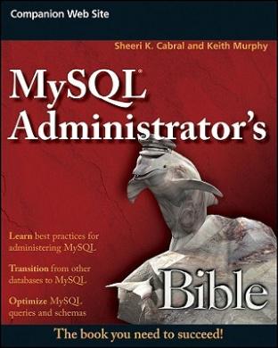 MySQL Administrator's Bible (Bible)