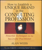 How to Establish a Unique Brand in the Consulting Profession
