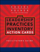 Leadership Practices Inventory (LPI) Action Cards Facilitator's Guide (J-B Leadership Challenge