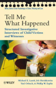 Tell Me What Happened - Structured Interviews of  Child Victims and Witnesses