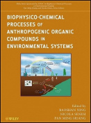 Biophysico-Chemical Processes of Anthropogenic Organic Compounds in Environmental Systems