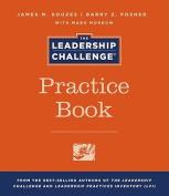 The Leadership Challenge Practice Book (J-B Leadership Challenge