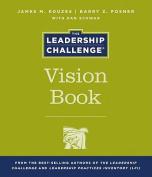 The Leadership Challenge Vision Book (J-B Leadership Challenge
