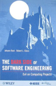 The Dark Side of Software Engineering
