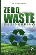 Zero-Waste Engineering