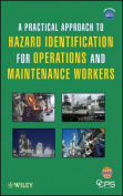 A Practical Approach to Hazard Identification for Operations and Maintenance Workers [With CDROM]