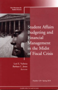 Student Affairs Budgeting and Financial Management in the Midst of Fiscal Crisis