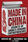 Made in China - Secrets of China's Dynamic Entrepreneurs