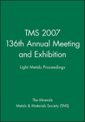 Tms 2007 136th Annual Meeting and Exhibition