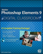 Photoshop Elements 9 Digital Classroom, (Book and Video Training) [With DVD]