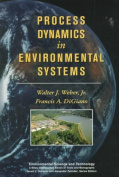 Process Dynamics in Environmental Systems (Environmental Science and Technology