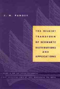 The Hilbert Transform of Schwartz Distributions and Applications (Pure and Applied Mathematics