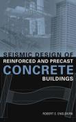 Seismic Design of Reinforced and Precast Concrete Buildings