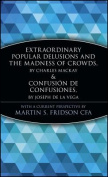 Extraordinary Popular Delusions and the Madness of Crowds & Confusion de Confusiones